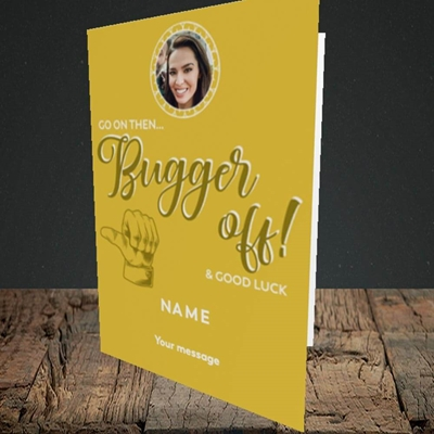 Picture of Bugger Off Then, Leaving Design, Portrait Greetings Card