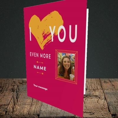 Picture of Love You Even More, Anniversary Design, Portrait Greetings Card