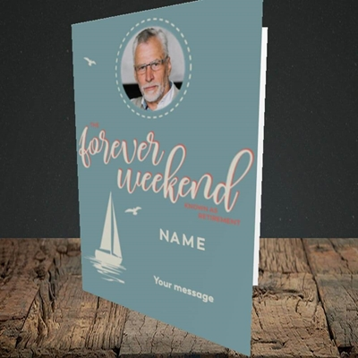 Picture of Forever Weekend, Retirement Design, Portrait Greetings Card