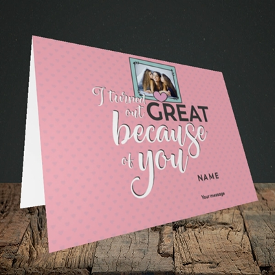 Picture of Because Of You, Mother's Day Design, Landscape Greetings Card