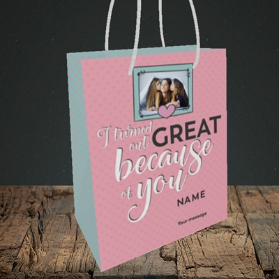 Picture of Because Of You, Mother's Day Design, Small Portrait Gift Bag