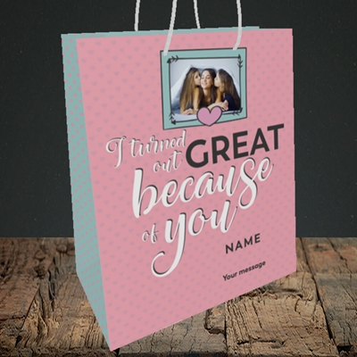 Picture of Because Of You, Mother's Day Design, Medium Portrait Gift Bag