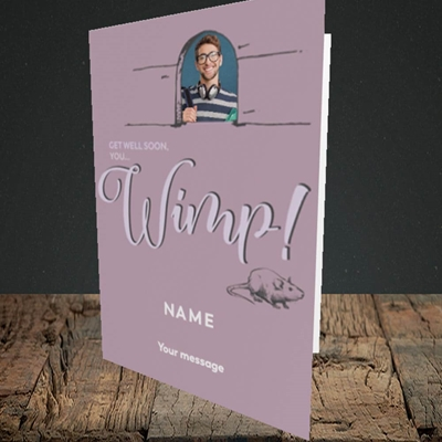 Picture of Wimp!, Get Well Soon Design, Portrait Greetings Card