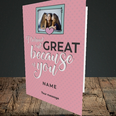 Picture of Because Of You, Mother's Day Design, Portrait Greetings Card